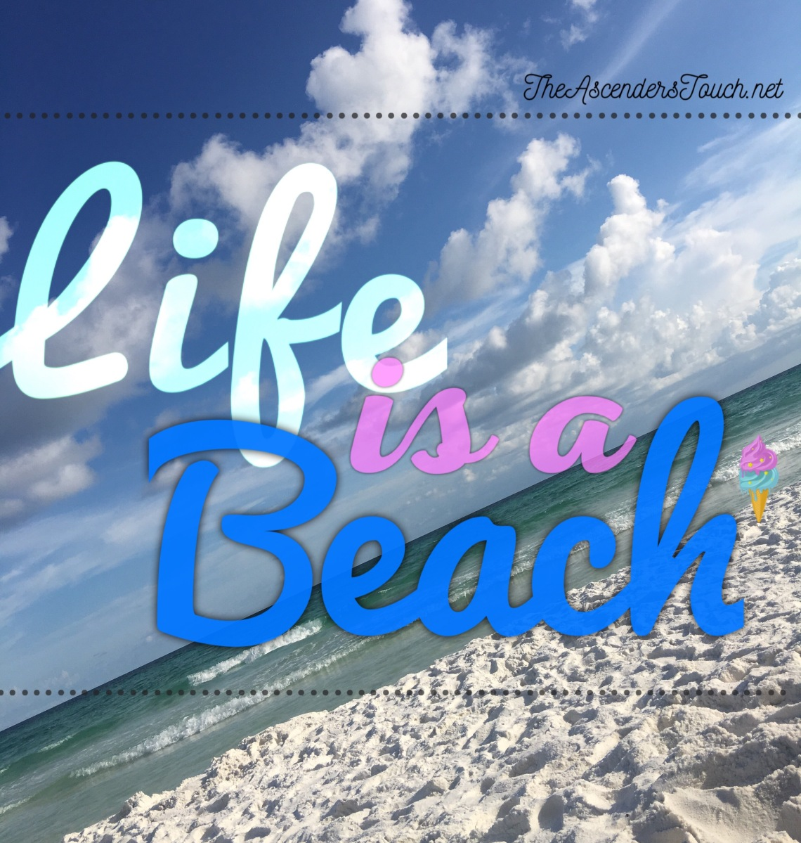 Life is a Beach, Enjoy it!