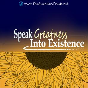 Speak Greatness Into Existence_Social Media Art 4